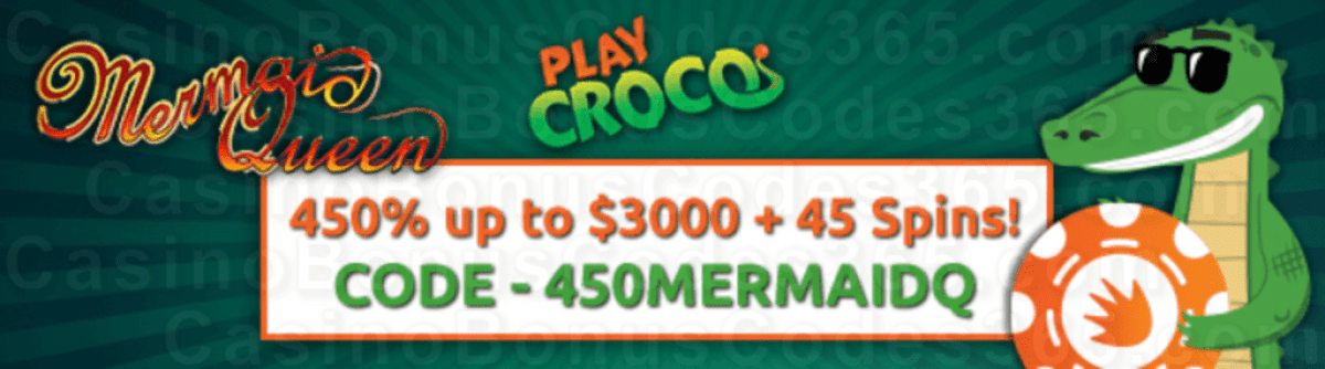 PlayCroco Special 450% up to $3000 plus 45 FREE Spins on RTG Mermaid Queen Welcome Bonus