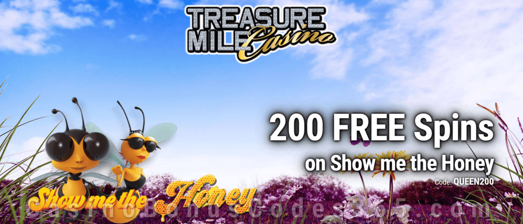 Treasure Mile Casino Exclusive 200 FREE Spins on Saucify Show me the Honey