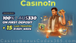 Casinoin 100% Match Welcome Bonus plus 15 FREE Spins Every Week