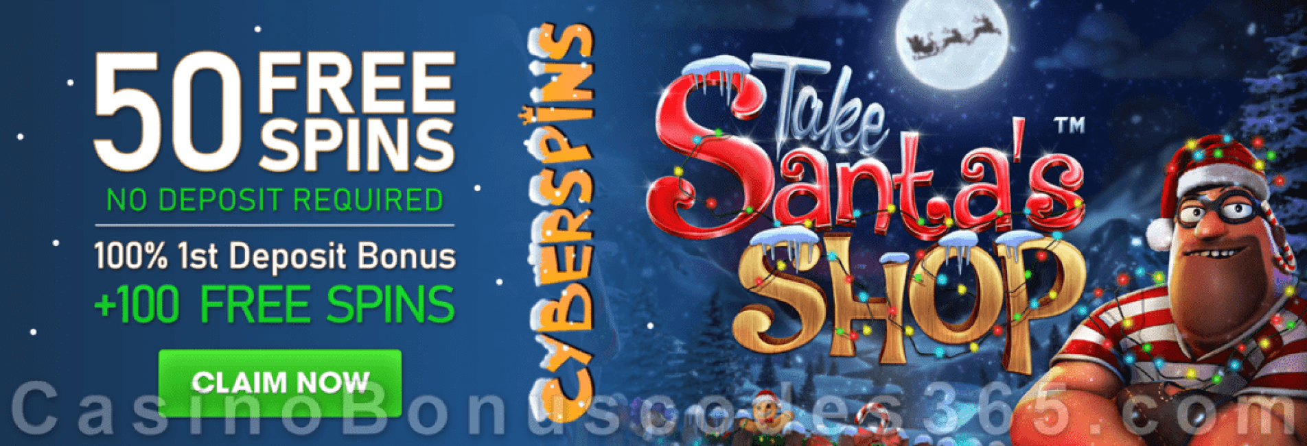 CyberSpins 50 FREE Spins on Betsoft Take Santa's Shop and 100% Match Bonus plus 100 FREE Spins New Players Deal