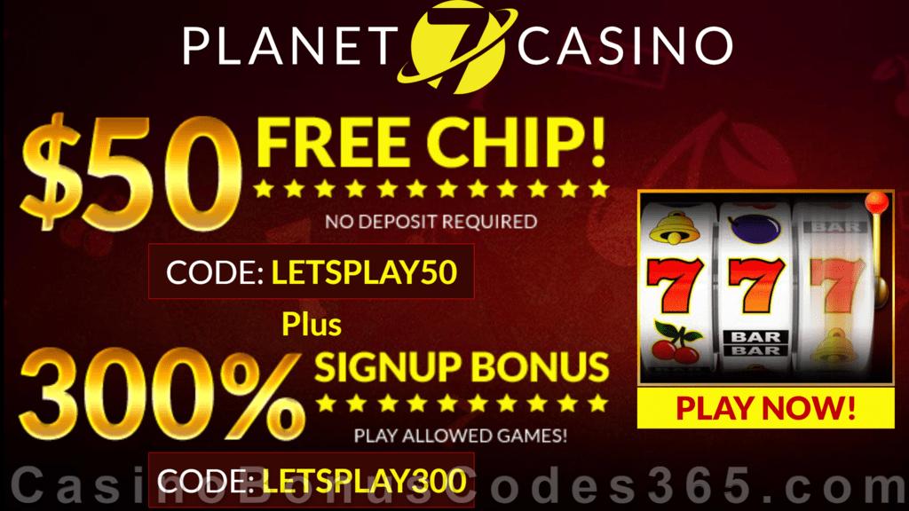 Planet 7 Casino 50 Free Chip Plus 300 Match Sign Up Bonus Casino Bonus Codes 365