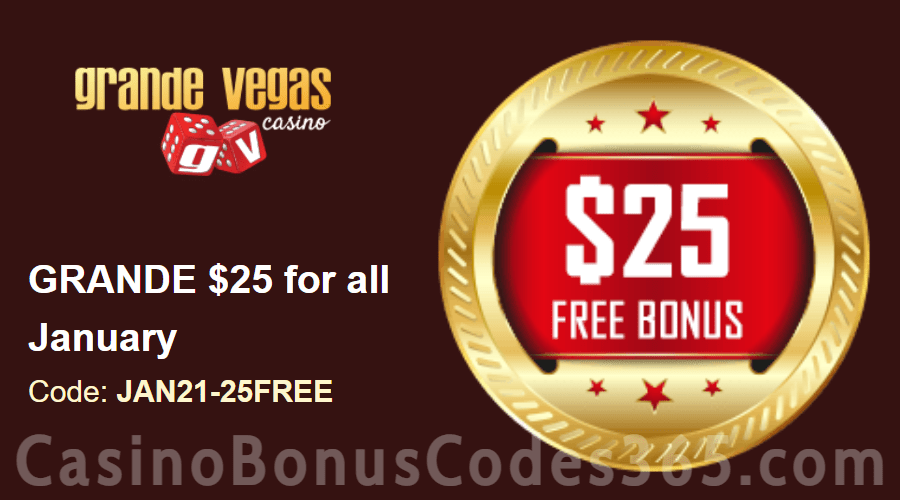 Grande Vegas Casino Extra $25 FREE Chip January Special Monthly Deal