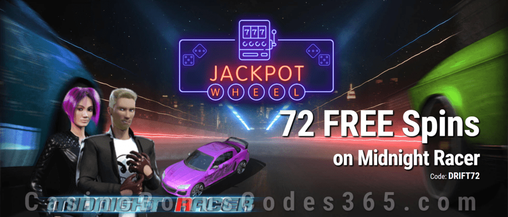 Jackpot Wheel 72  FREE Saucify Midnight Racer Spins Exclusive No Deposit All Players Promo