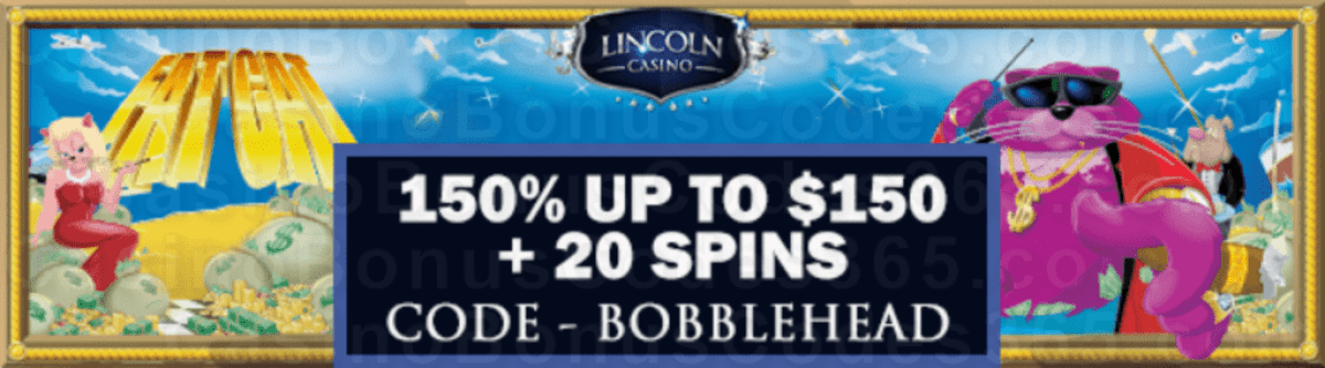 Lincoln Casino 150% Match plus 20 FREE Spins on WGS Fat Cat Special Welcome Bonus
