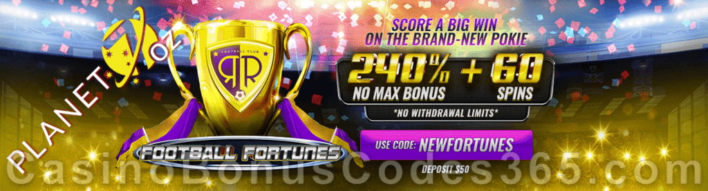 Planet 7 OZ Casino 240% Match No Max Bonus plus 60 FREE Football Fortunes Spins Special New RTG Game Offer