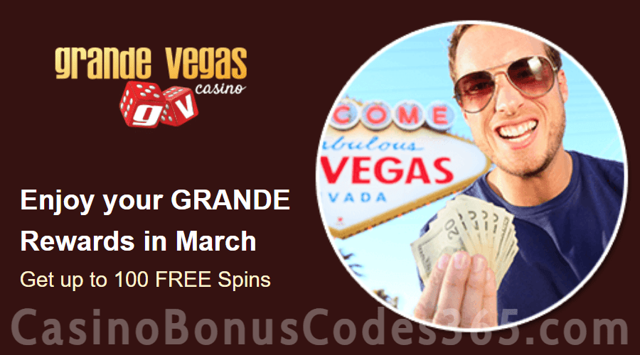 Grande Vegas Casino March 100% Match plus 100 FREE Spins Monthly Promo