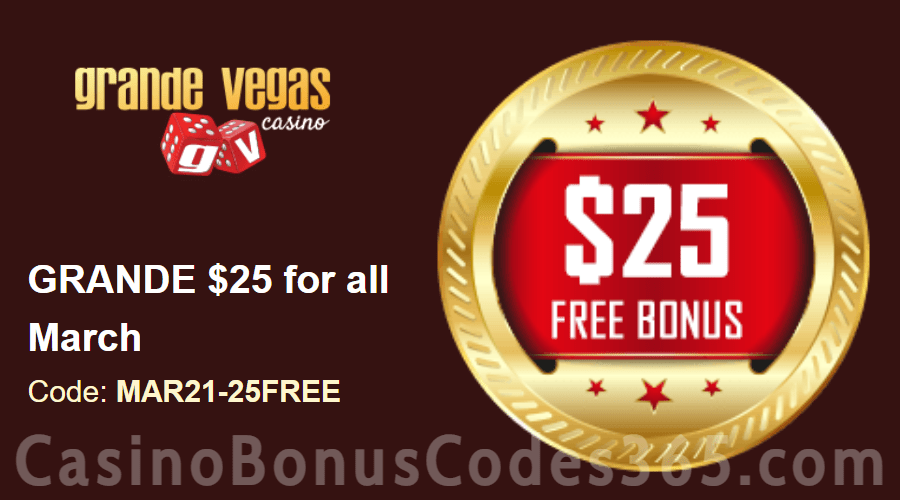 Grande Vegas Casino Extra $25 FREE Chip March Special Monthly Offer