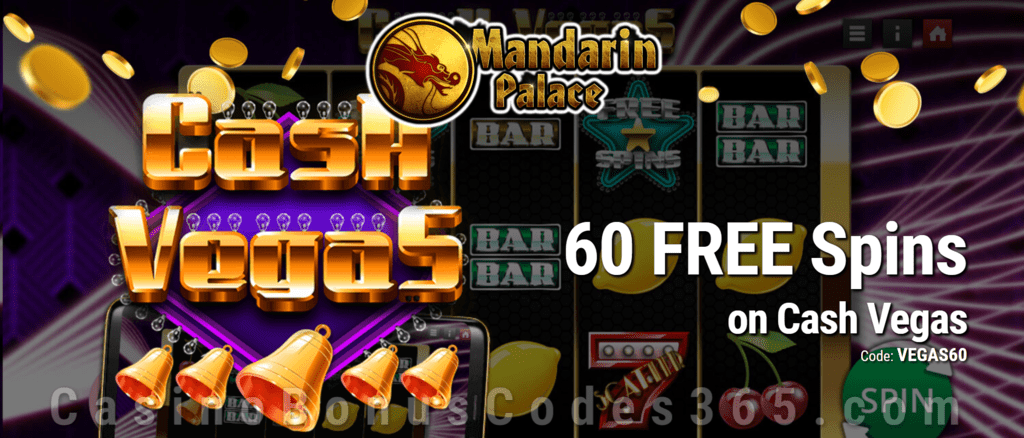 Mandarin Palace Online Casino 60 FREE Spins on Saucify Cash Vegas Special No Deposit Deal