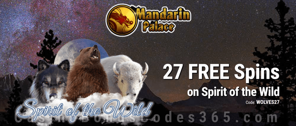 Mandarin Palace Online Casino 27 FREE Spins on Saucify Spirit of the Wild Exclusive Deal