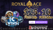 Royal Ace Casino $25 FREE Chip plus 10 FREE RTG IC Wins Spins Special No Deposit Bonus Combo