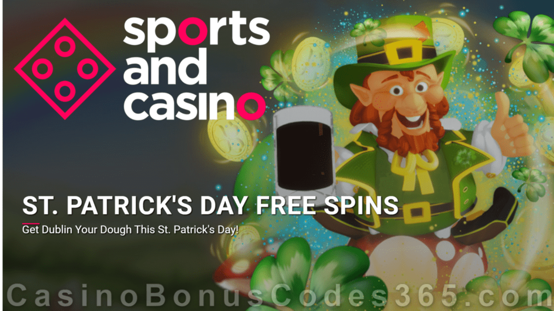 Sports and Casino 35 FREE Spins on Rival Gaming Dublin your Dough St. Patrick's Day Special Offer