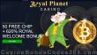Royal Planet Casino 50 FREE Chip plus 620% Match Exclusive Bonus Package