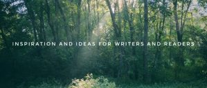 Inspiration and ideas for writers and readers