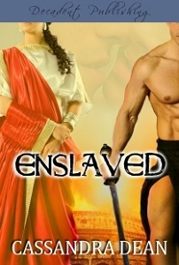 Enslaved Cassandra Dean Decadent Publishing Roman Series