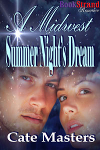 A Midwest Summer Night's Dream by Cate Masters