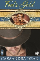 Fool's Gold Cassandra Dean Decadent Publishing Western Escape Coming Soon