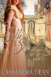 SILK & SCHOLAR The Silk Series Book 4 by Cassandra Dean