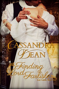 Finding Lord Farlisle (Lost Lords, Book One) by Cassandra Dean