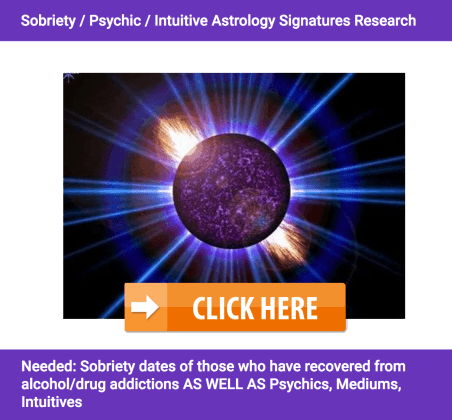 Astrology Research using Sobriety Dates of recovery in Addicts and Alcoholics as well as psychics and Mediums by Cassandra Joan Butler