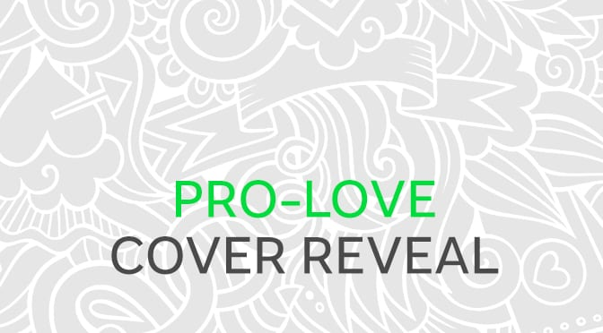 COVER REVEAL & ARC GIVEAWAY: Pro-Love (Anti-Romance #2)