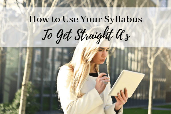 How to Use Your Syllabus to Get Straight A's