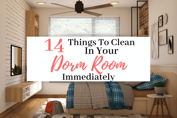 14 Things to Clean In Your Dorm Room Immediately | Essentials You Need To Clean In Your Dorm Room Right Away