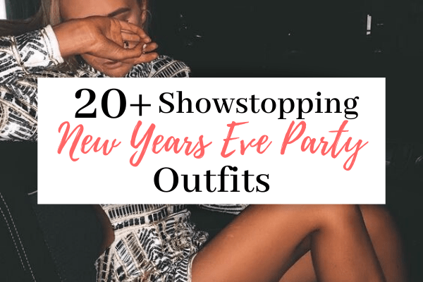 20+ Hottest New Years Eve Party Outfits | The Perfect NYE Outfit To Rock Your Night