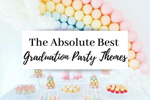 Best Graduation Party Theme Ideas | 23 Most Popular Highschool Graduation Party Theme Ideas
