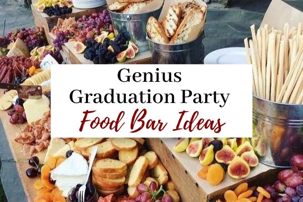Best Food Bar Ideas For A Graduation Party | 15 Genius Food Bar Spreads