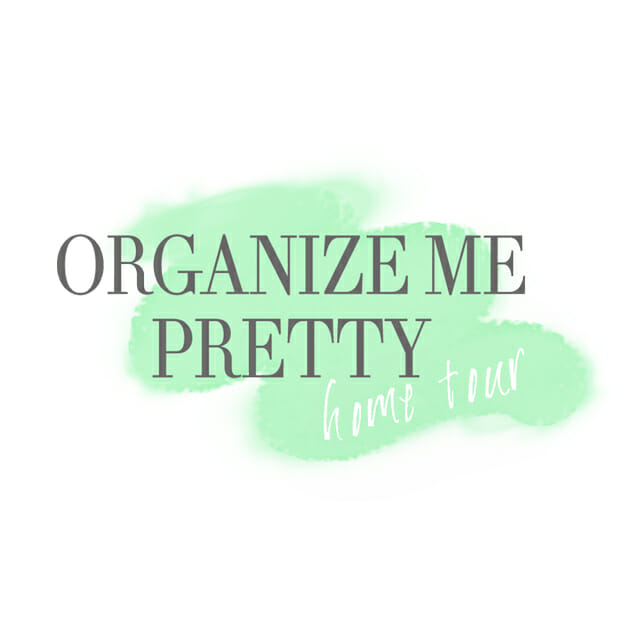 Organize Me Pretty - home tour
