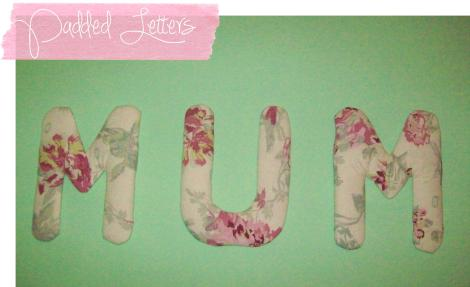 Padded letters craft tutorial DIY project for mothers day from Cassiefairy pinterest