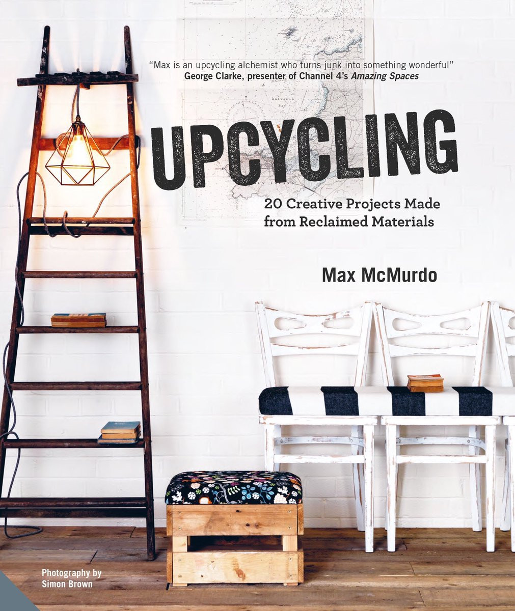 book review interview upcycling by max mcmurdo. Black Bedroom Furniture Sets. Home Design Ideas