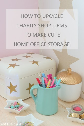 How to upcycle charity shop items to make cute home office storage