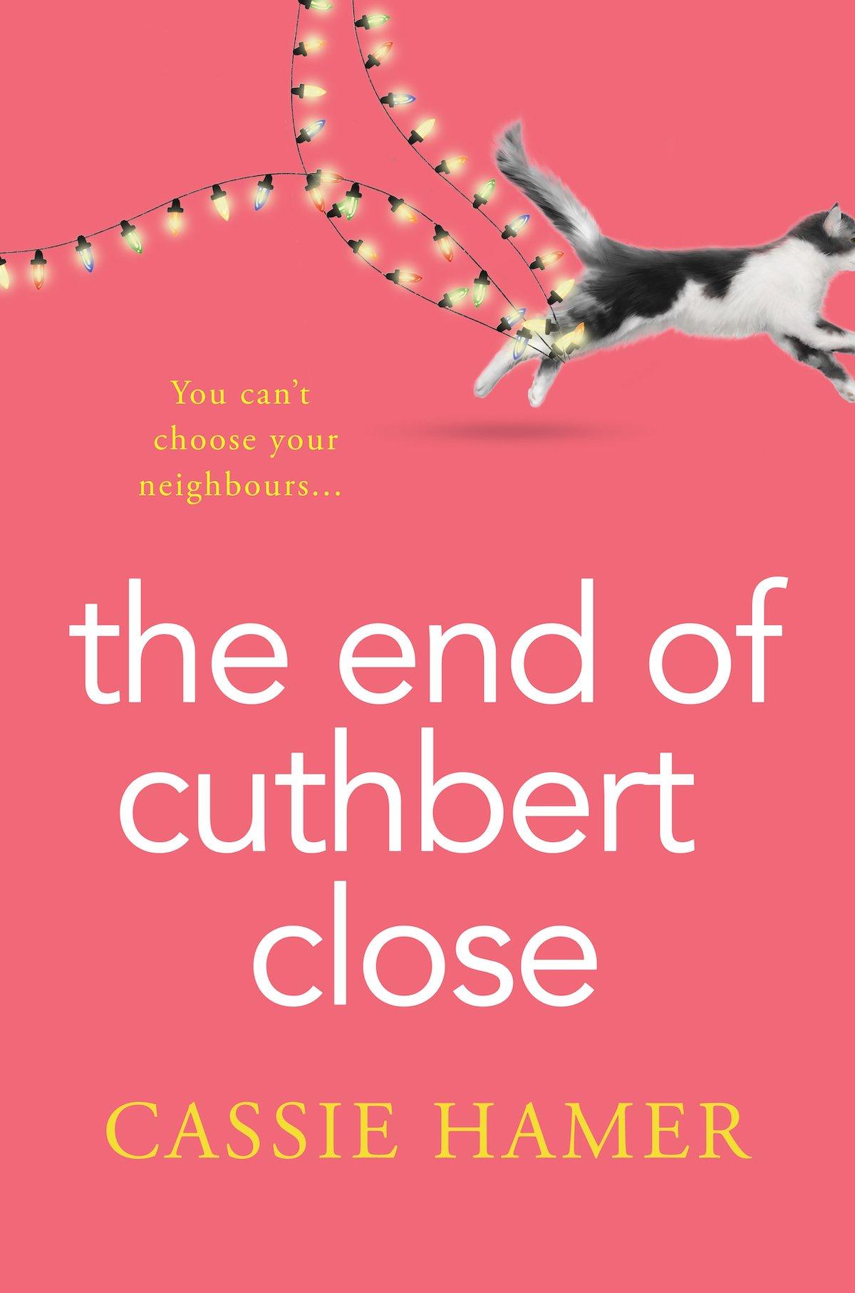The End of Cuthbert Close, Cassie Hamer