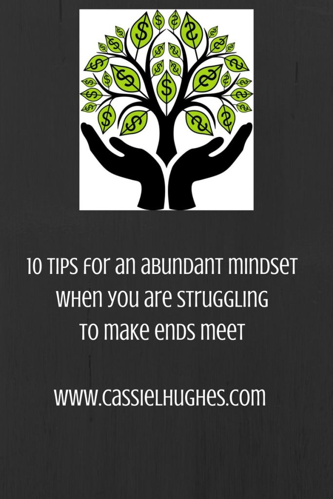 How to have an abundant mindsetwhen you are strugglingto make ends meetwww.cassielhughes.com (1)