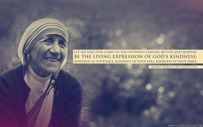 Great Quote Wallpaper For Mobile Mother Teresa Expression Of God S Kindness Desktop