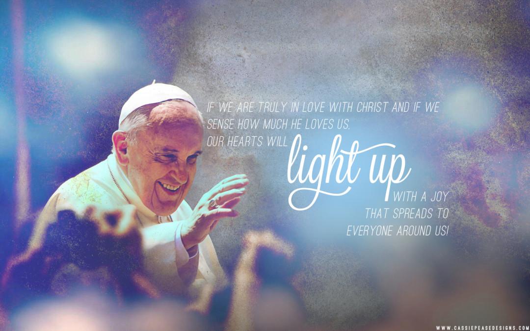 Catholic Quote Wallpaper Pope Francis Light Up Desktop Wallpaper Cassie Pease