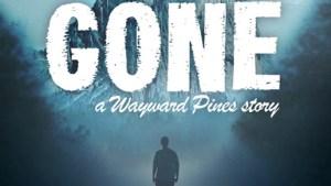 海外ドラマ『ウェイワード・パインズ 出口のない街(Wayward Pines)』WEB限定スピンオフエピソード『GONE』