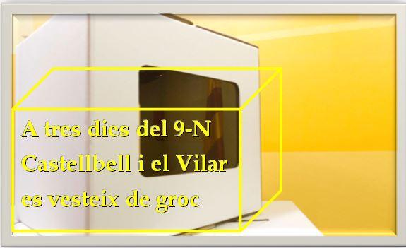 A tres dies del 9-N Castellbell i el Vilar es vesteix de groc