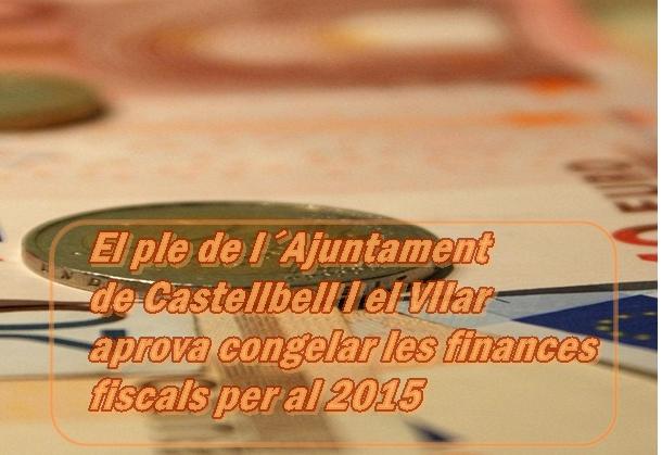 El ple de l´Ajuntament de Castellbell i el vilar celebrat el passat 11 de novembre aprova congelar les finances fiscals del 2015