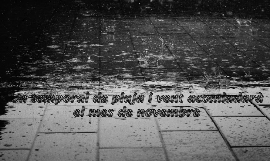 Un temporal de pluja i vent acomiadarà el mes de novembre