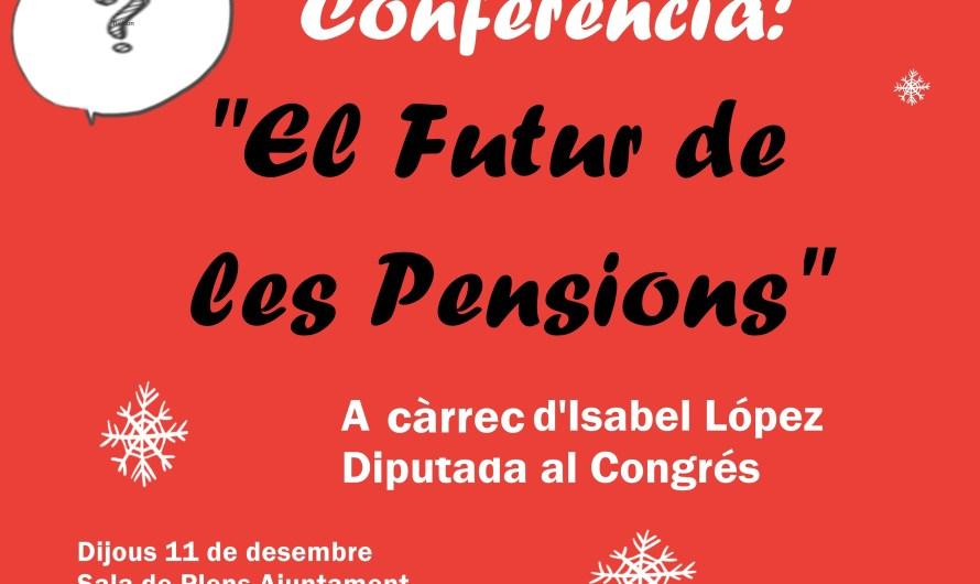 El Psc de Castellbell i el Vilar , farà dimecres 11 de desembre una xerrada sobre les pensions