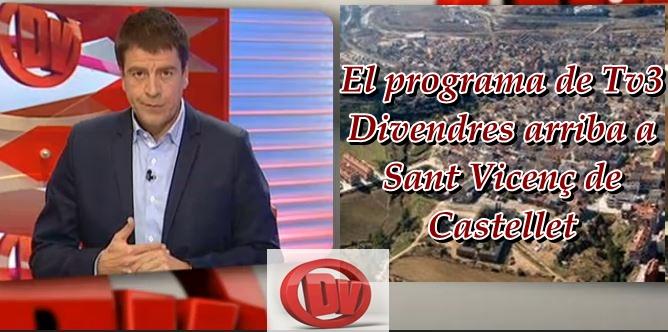 El programa de Tv3  Divendres arriba a Sant Vicenç de Castellet