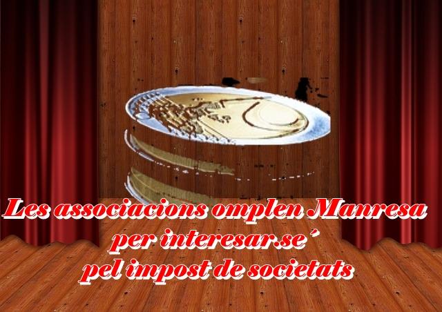 Les associacions omplen Manresa  per interesar.se  pel impost de societats