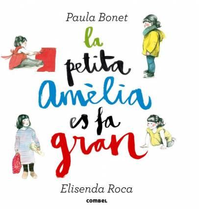 Literatura Infantil /Juvenil : La petita Amèlia es fa gran