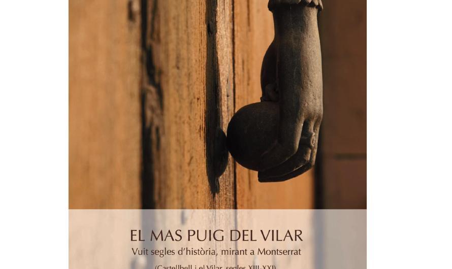 Zenobita edicions publica el llibre El Mas Puig del Vilar.Vuit segles d'història mirant a Montserrat, de Joan Valls i Pueyo