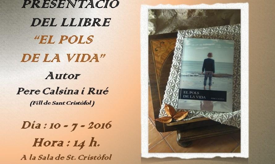Aquest cap de setmana, presentació del llibre «El pols de la vida» del Santcristòfolenc Pere Calsina i Rué.