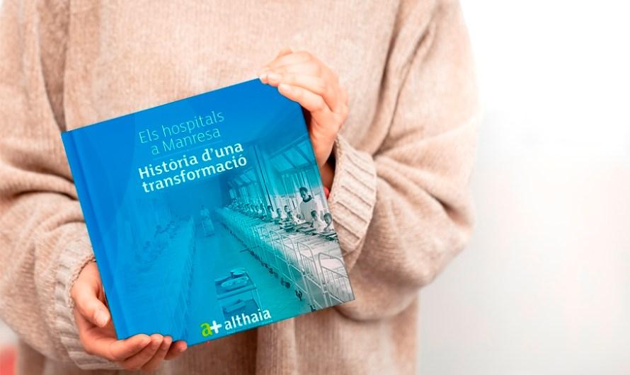 Althaia edita un llibre sobre els hospitals de Manresa del segle XX i la transformació de l'atenció sanitària a la ciutat