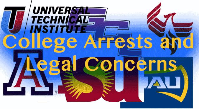 College Arrests and Legal Concerns in Arizona Schools