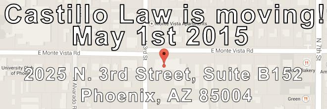 Castillo Law New Location 2015 2025 N. 3rd Street, Suite B150 Phoenix, AZ 85004